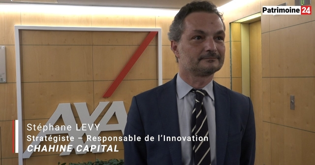 Interview de  Stéphane Lévy, Stratégiste – Responsable de l'innovation chez CHAHINE CAPITAL