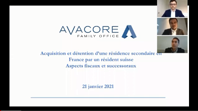 Avacore Family Office - Webinaire : Acquisition et détention d'une résidence secondaire en France par un résident suisse